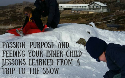 Passion, purpose and feeding your inner child: lessons learned from a trip to the snow.